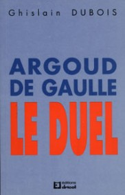 Argoud-De Gaulle : le Duel