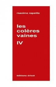 Les colères vaines IV