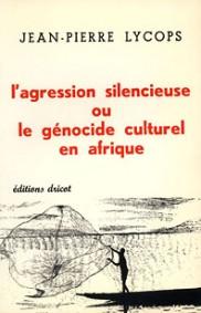 L'agression silencieuse ou le génocide culturel