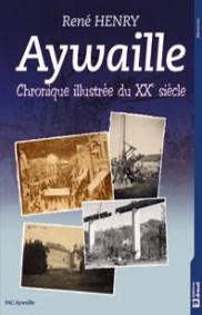 AYWAILLE - Chronique illustrée du XXe siècle