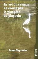 Le vol du saumon ne croise pas le plongeon du pingouin