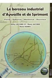 Le berceau industriel d'Aywaille et de Sprimont