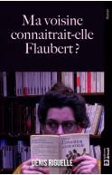 Ma voisine connaîtrait-elle Flaubert