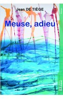 Meuse, adieu